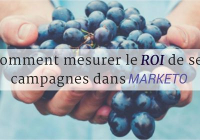 Comment mesurer le ROI de ses campagnes dans Marketo ?