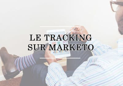 Le Tracking sur Marketo