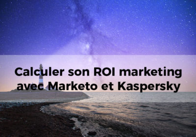 Calculer son ROI marketing avec Marketo et Kaspersky