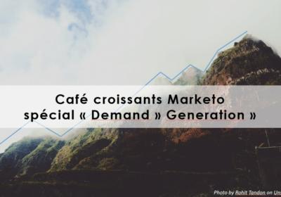 """Café, croissants, Marketo spécial """"Demand Generation"""""""