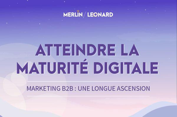 MerlinLeonard-atteindre-la-maturite-digitale_title_600x300