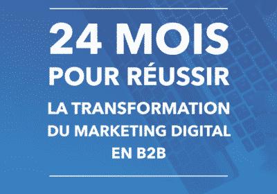 [Livre blanc] 24 mois pour réussir la transformation de votre marketing