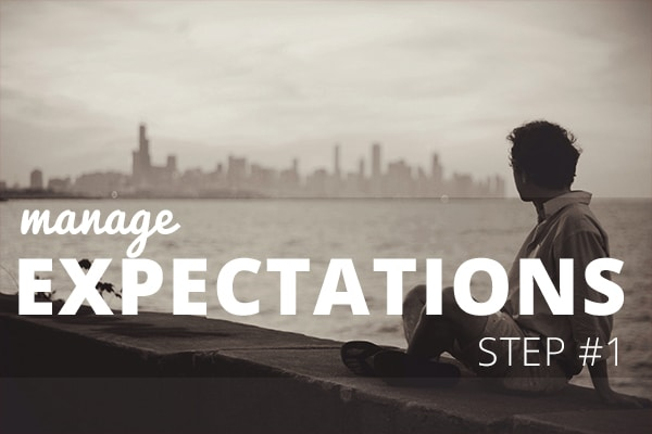 Step 1 : Manage expectations