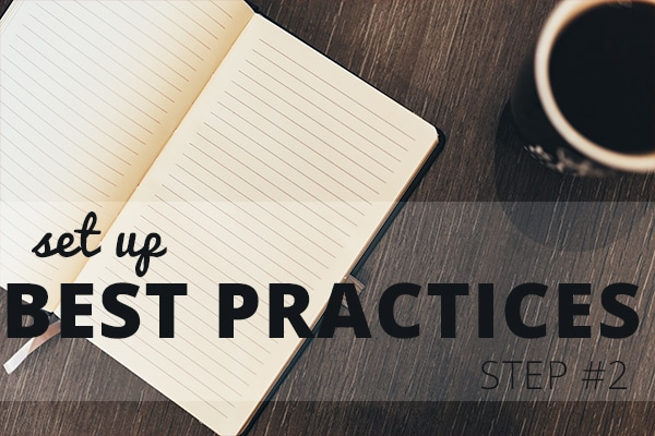 Step 2 : Set up best practices